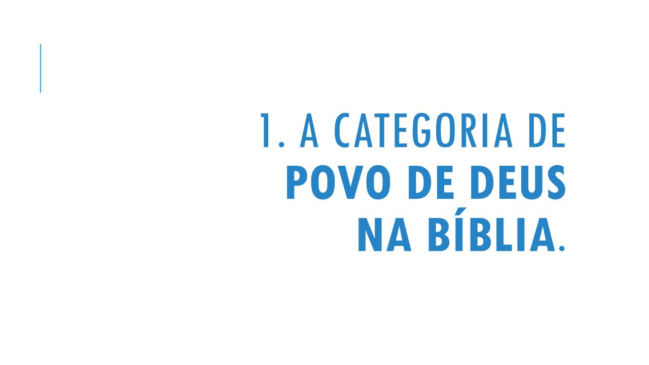 1. A categoria de Povo de Deus na Bíblia.