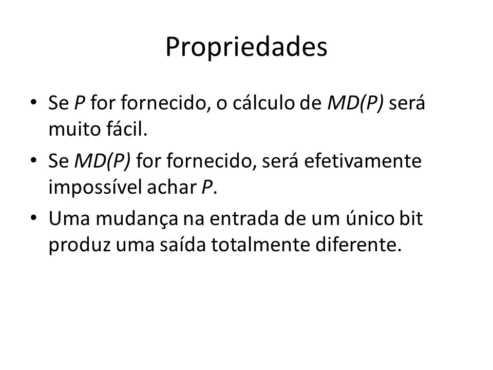Propriedades Se P for fornecido, o cálculo de MD(P) será muito fácil.