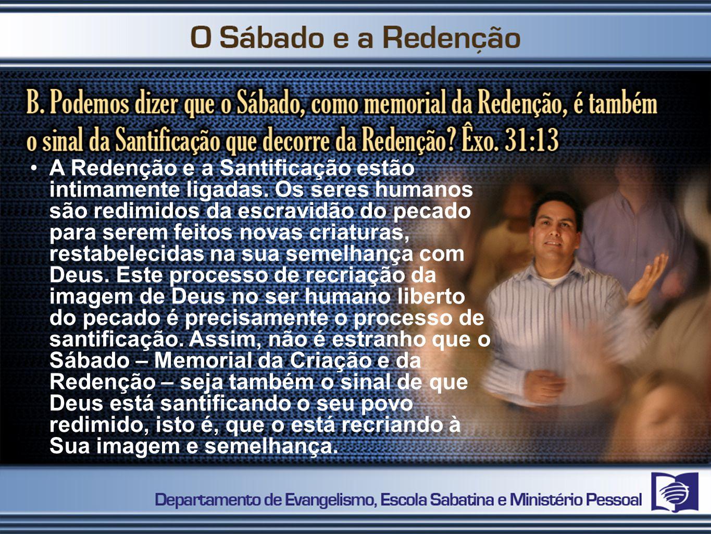 A Redenção e a Santificação estão intimamente ligadas