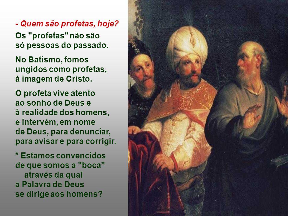 - Quem são profetas, hoje