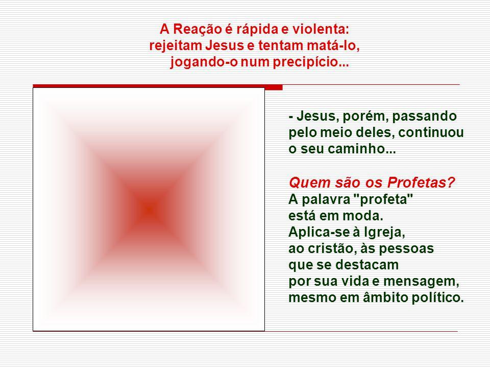 Quem são os Profetas A Reação é rápida e violenta:
