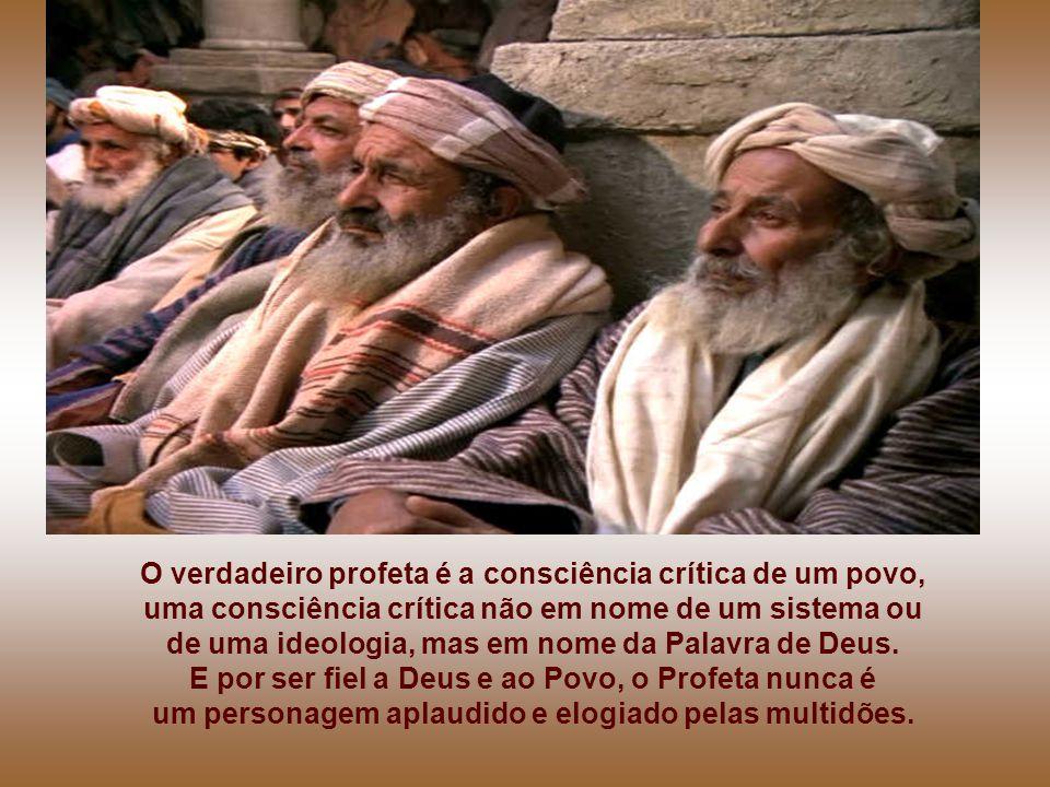 O verdadeiro profeta é a consciência crítica de um povo,