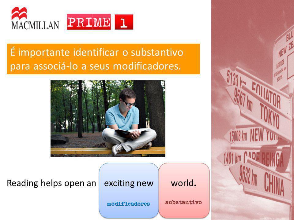 É importante identificar o substantivo para associá-lo a seus modificadores.
