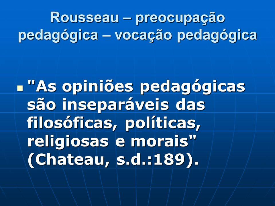 Rousseau – preocupação pedagógica – vocação pedagógica