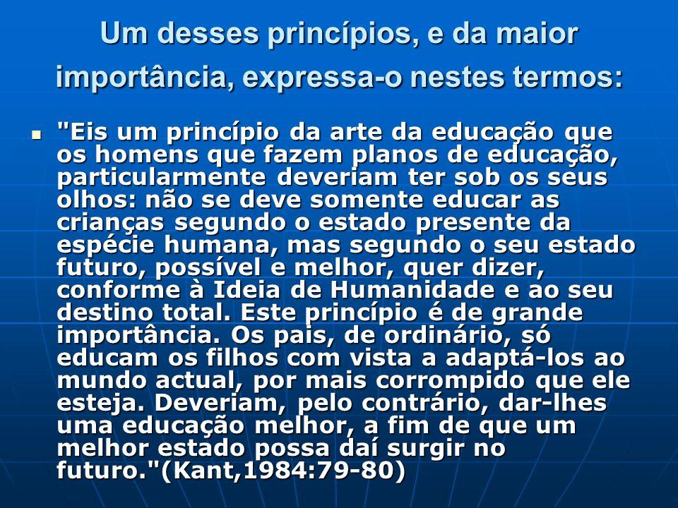 Um desses princípios, e da maior importância, expressa-o nestes termos: