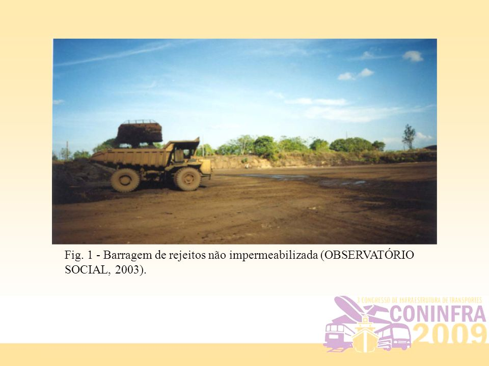 Fig. 1 - Barragem de rejeitos não impermeabilizada (OBSERVATÓRIO SOCIAL, 2003).