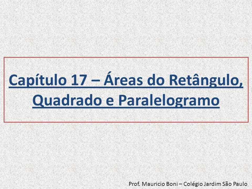 Capítulo 17 – Áreas do Retângulo, Quadrado e Paralelogramo