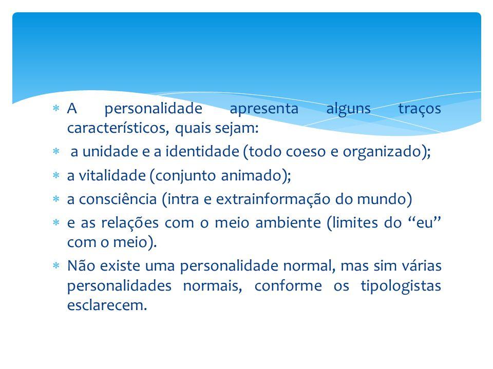 A personalidade apresenta alguns traços característicos, quais sejam: