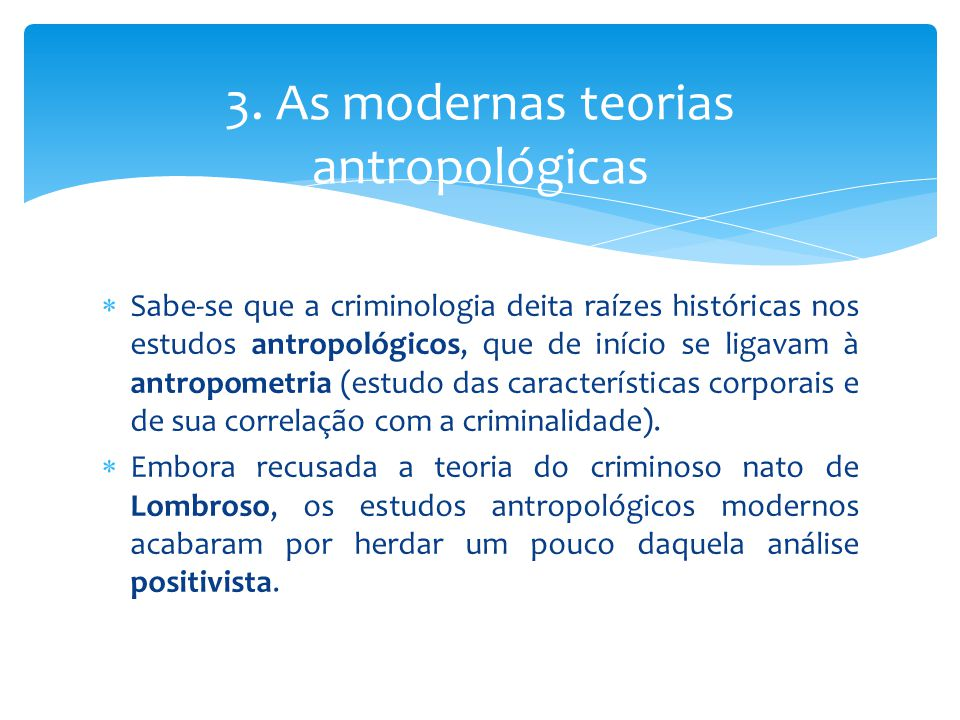 3. As modernas teorias antropológicas
