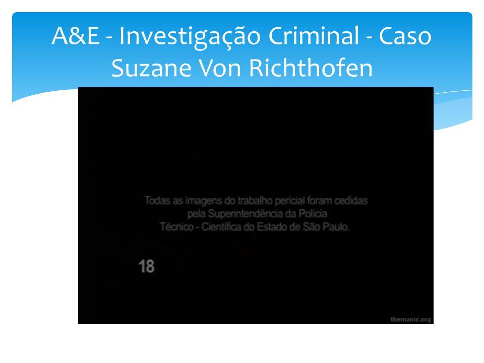 A&E - Investigação Criminal - Caso Suzane Von Richthofen