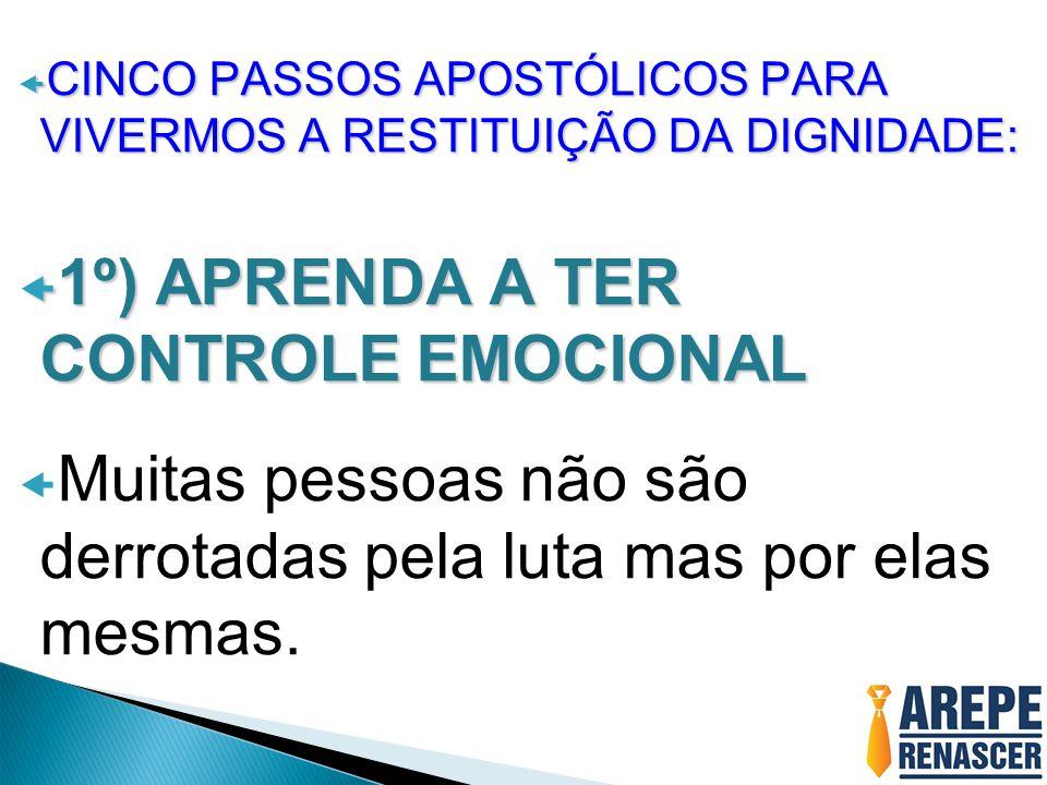 1º) APRENDA A TER CONTROLE EMOCIONAL