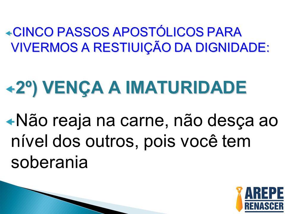 CINCO PASSOS APOSTÓLICOS PARA VIVERMOS A RESTIUIÇÃO DA DIGNIDADE: