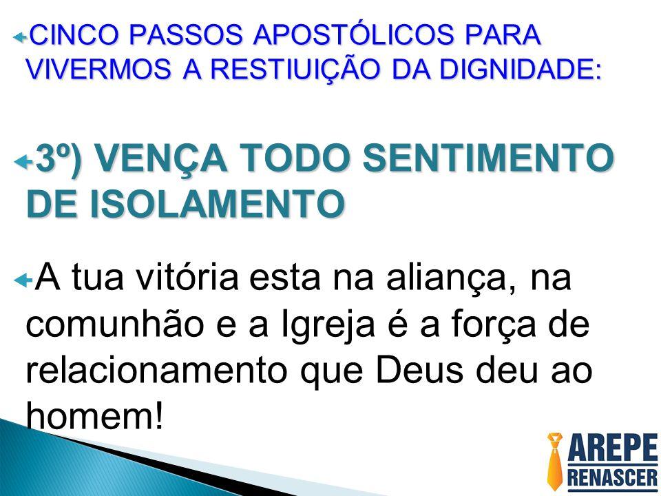 3º) VENÇA TODO SENTIMENTO DE ISOLAMENTO