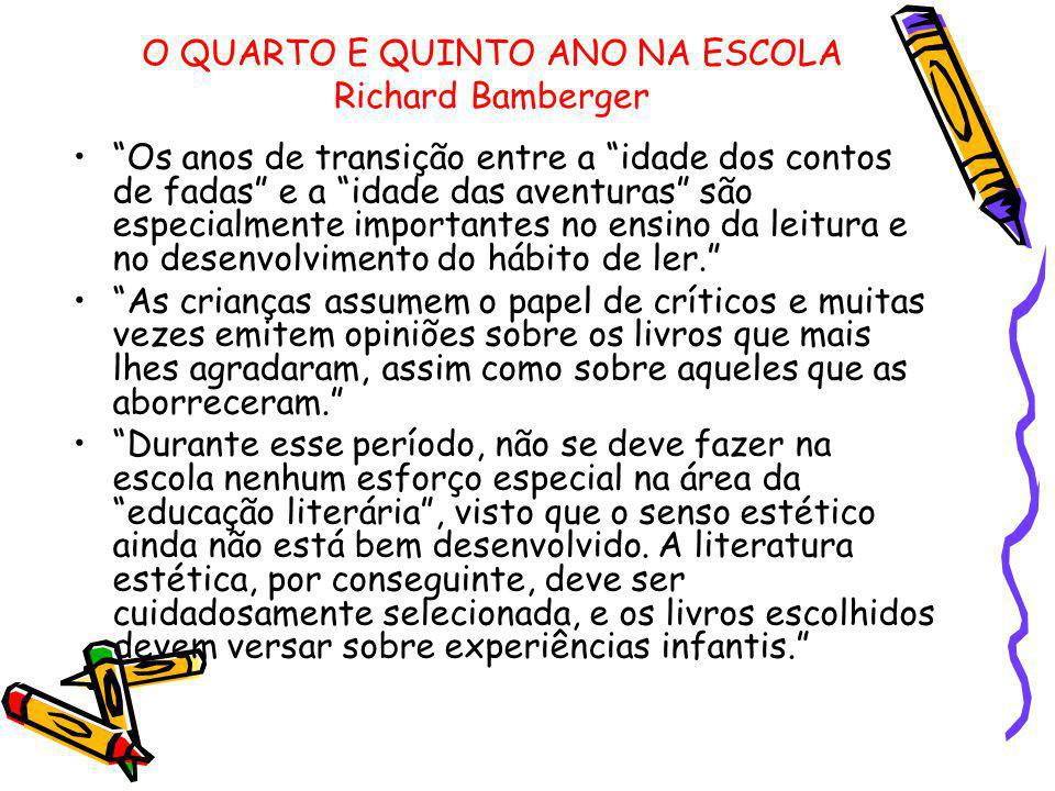O QUARTO E QUINTO ANO NA ESCOLA Richard Bamberger