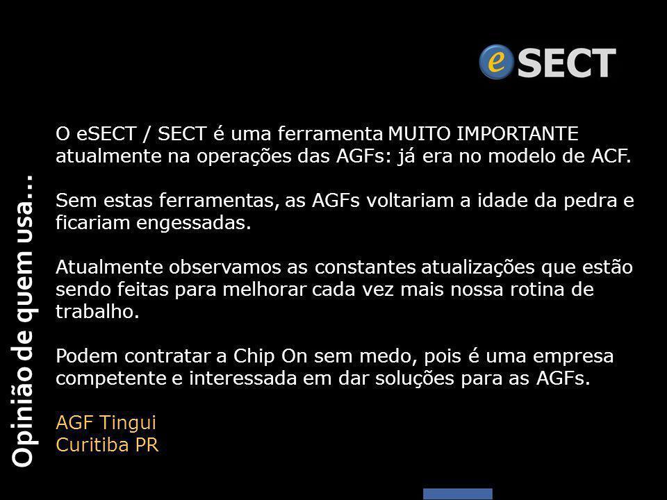 O eSECT / SECT é uma ferramenta MUITO IMPORTANTE atualmente na operações das AGFs: já era no modelo de ACF.