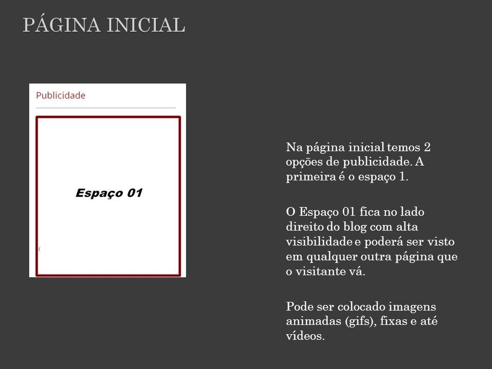 Página inicial Na página inicial temos 2 opções de publicidade. A primeira é o espaço 1.