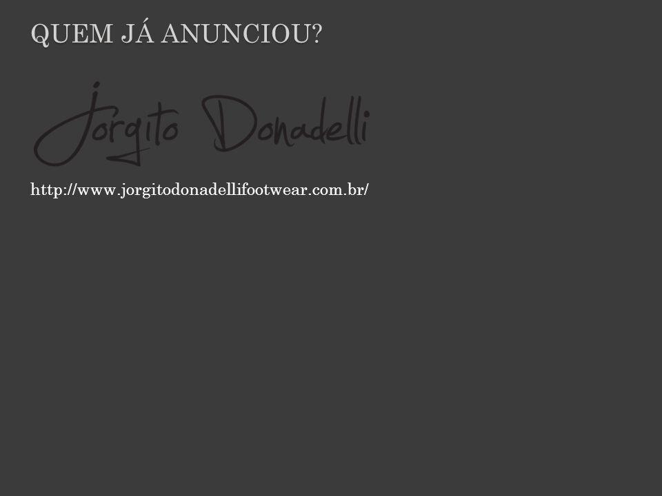 Quem já anunciou http://www.jorgitodonadellifootwear.com.br/