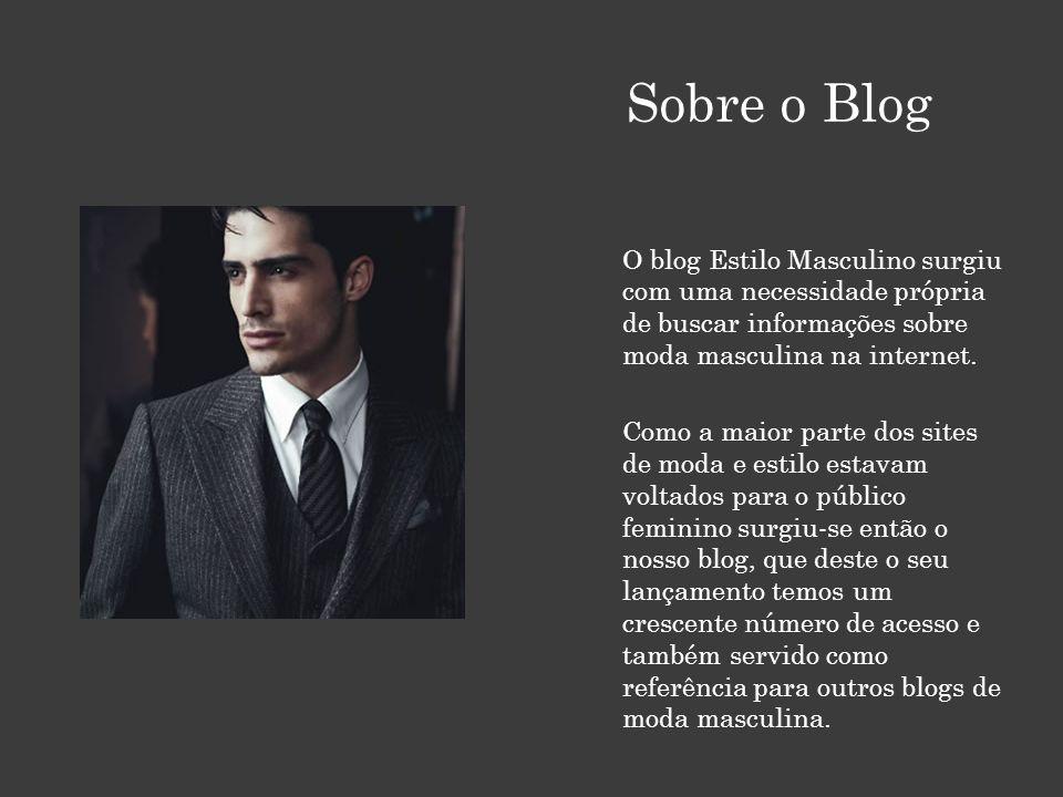 Sobre o Blog O blog Estilo Masculino surgiu com uma necessidade própria de buscar informações sobre moda masculina na internet.