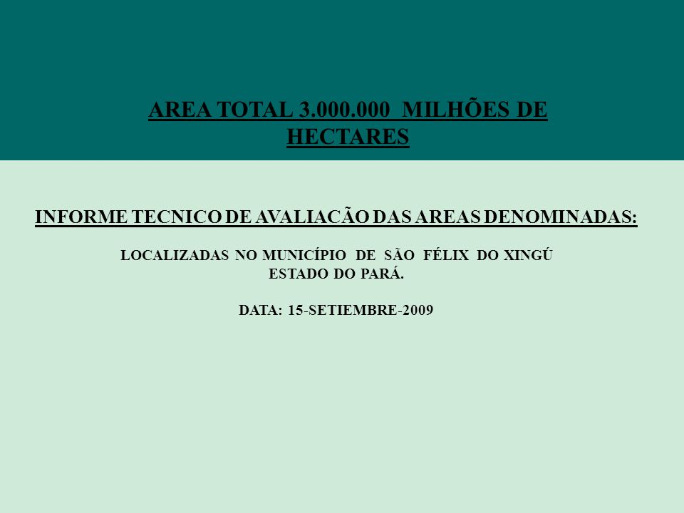 AREA TOTAL 3.000.000 MILHÕES DE HECTARES
