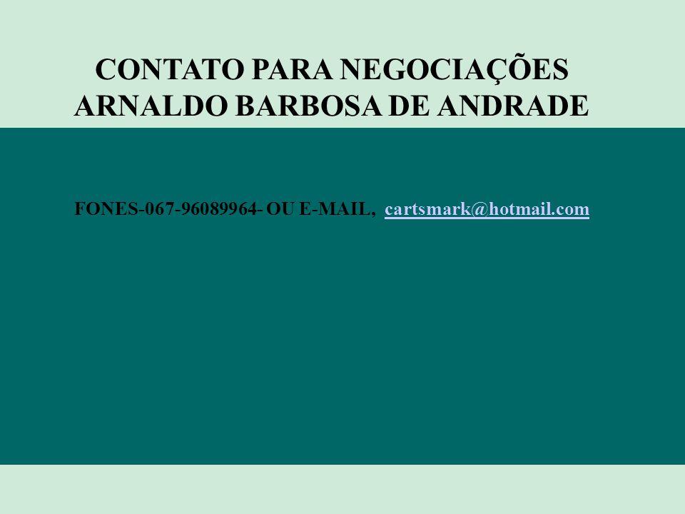CONTATO PARA NEGOCIAÇÕES ARNALDO BARBOSA DE ANDRADE