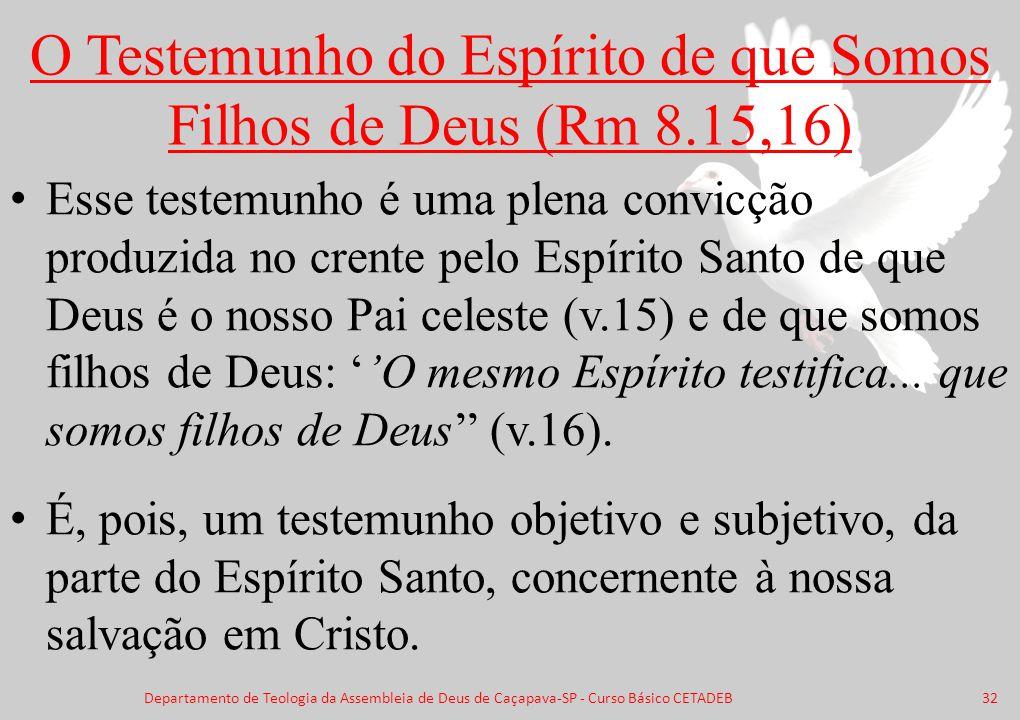 O Testemunho do Espírito de que Somos Filhos de Deus (Rm 8.15,16)