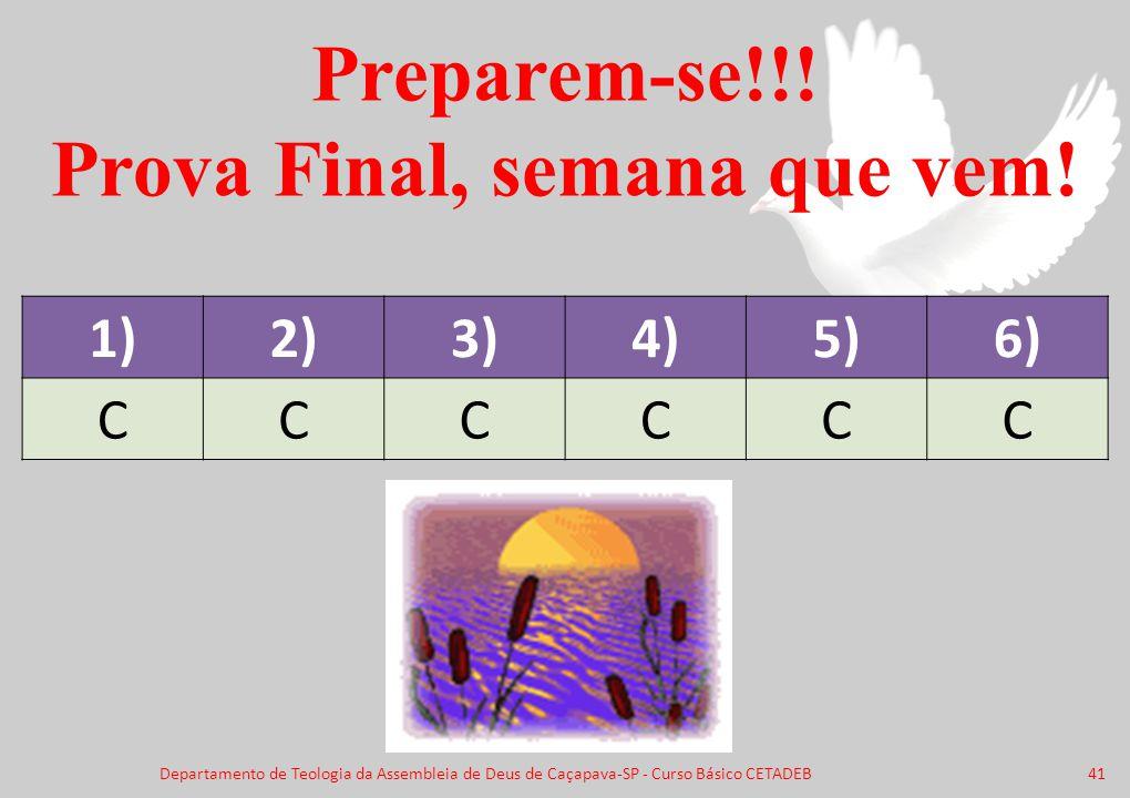 Preparem-se!!! Prova Final, semana que vem!