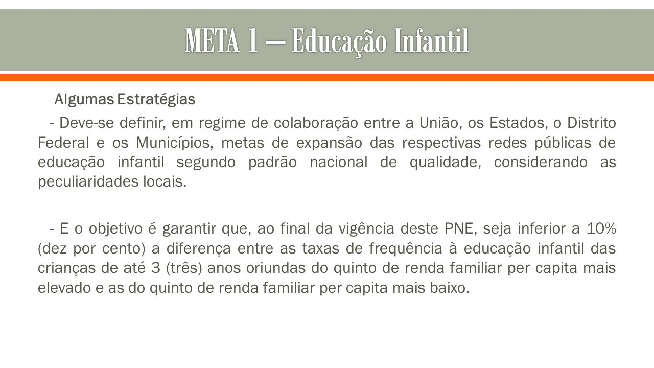 META 1 – Educação Infantil