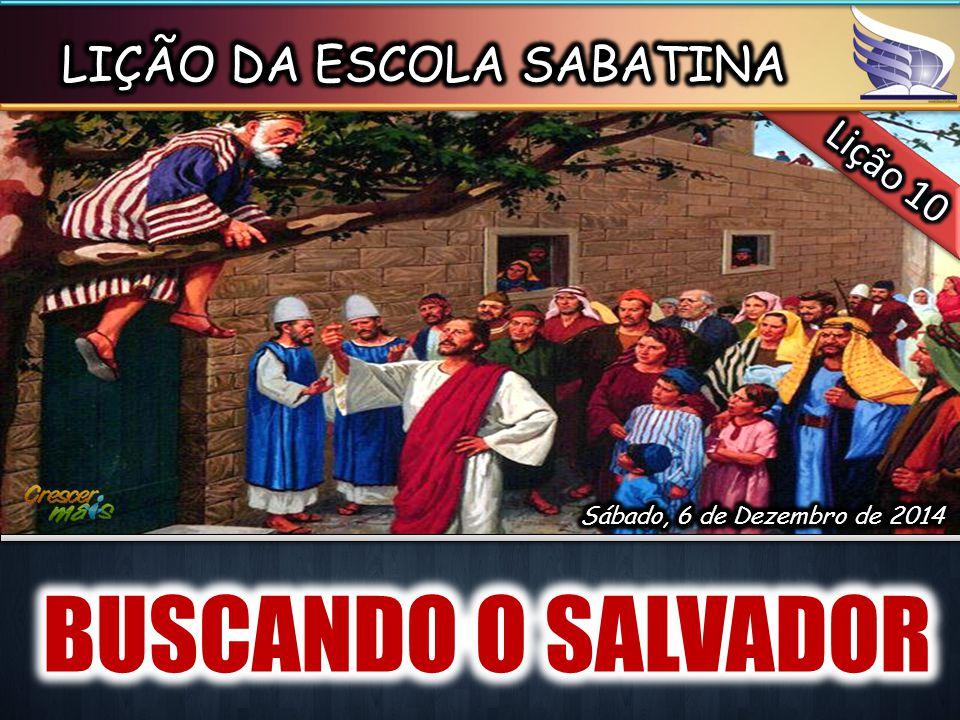 BUSCANDO O SALVADOR LIÇÃO DA ESCOLA SABATINA Lição 10
