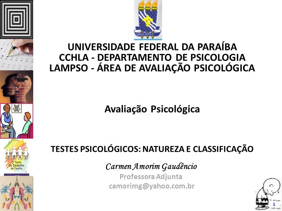 TESTES PSICOLÓGICOS: NATUREZA E CLASSIFICAÇÃO Carmen Amorim Gaudêncio