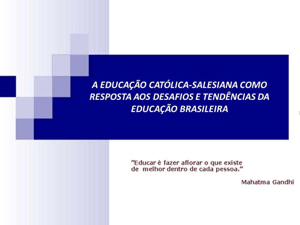 A EDUCAÇÃO CATÓLICA-SALESIANA COMO RESPOSTA AOS DESAFIOS E TENDÊNCIAS DA EDUCAÇÃO BRASILEIRA