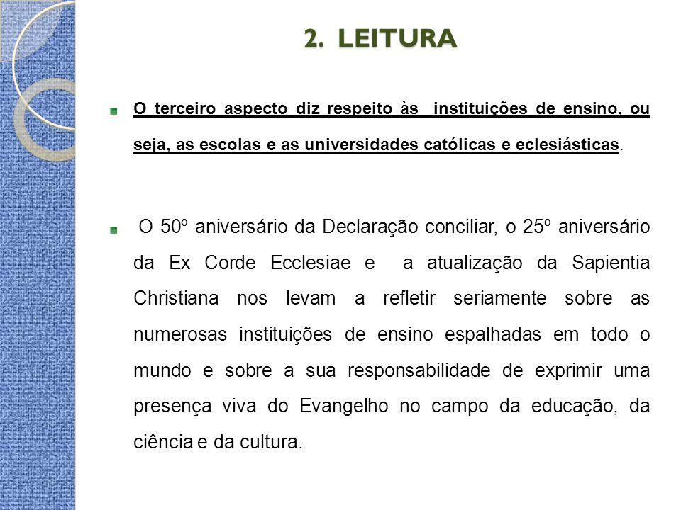 2. LEITURA O terceiro aspecto diz respeito às instituições de ensino, ou seja, as escolas e as universidades católicas e eclesiásticas.