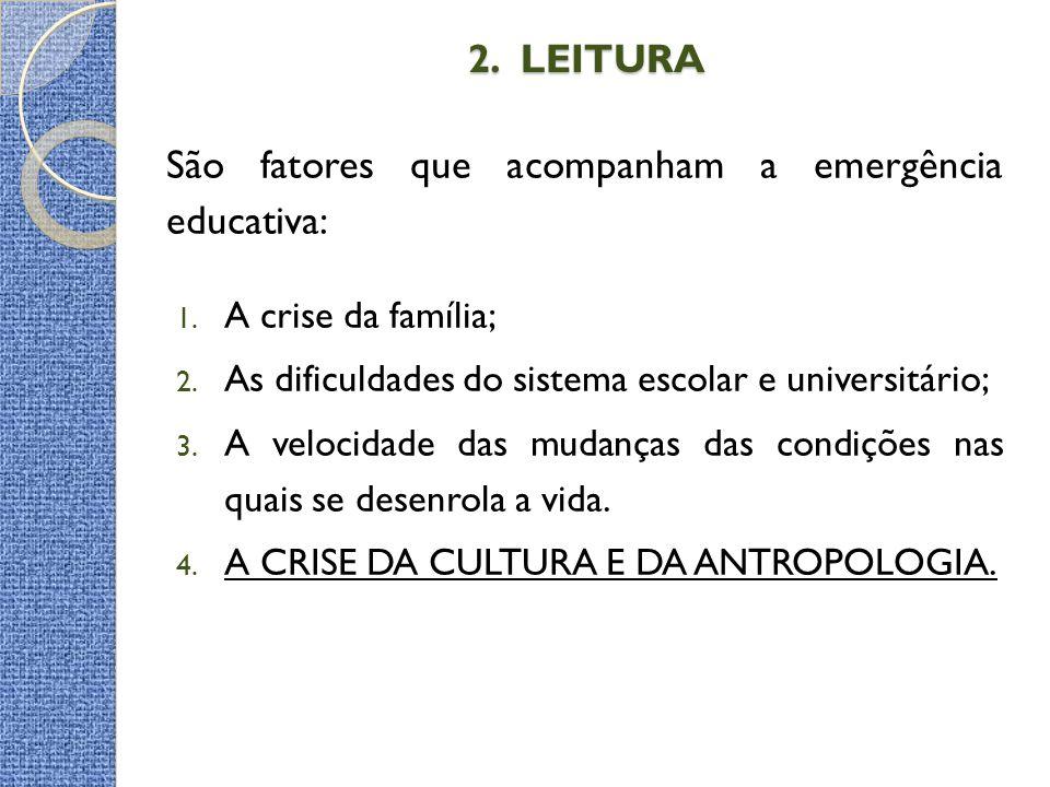 2. LEITURA São fatores que acompanham a emergência educativa: