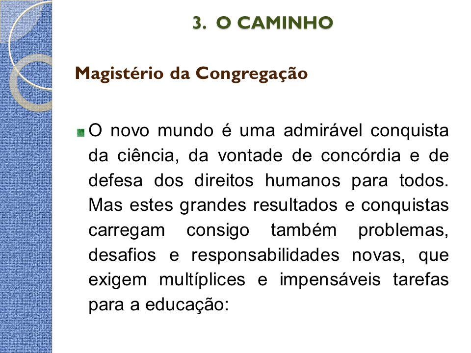 3. O CAMINHO Magistério da Congregação