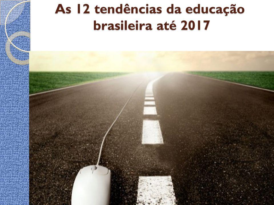 As 12 tendências da educação brasileira até 2017