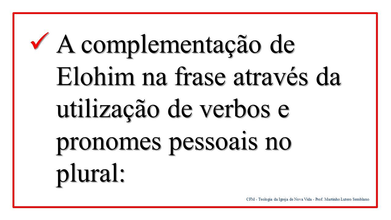 A complementação de Elohim na frase através da utilização de verbos e pronomes pessoais no plural: