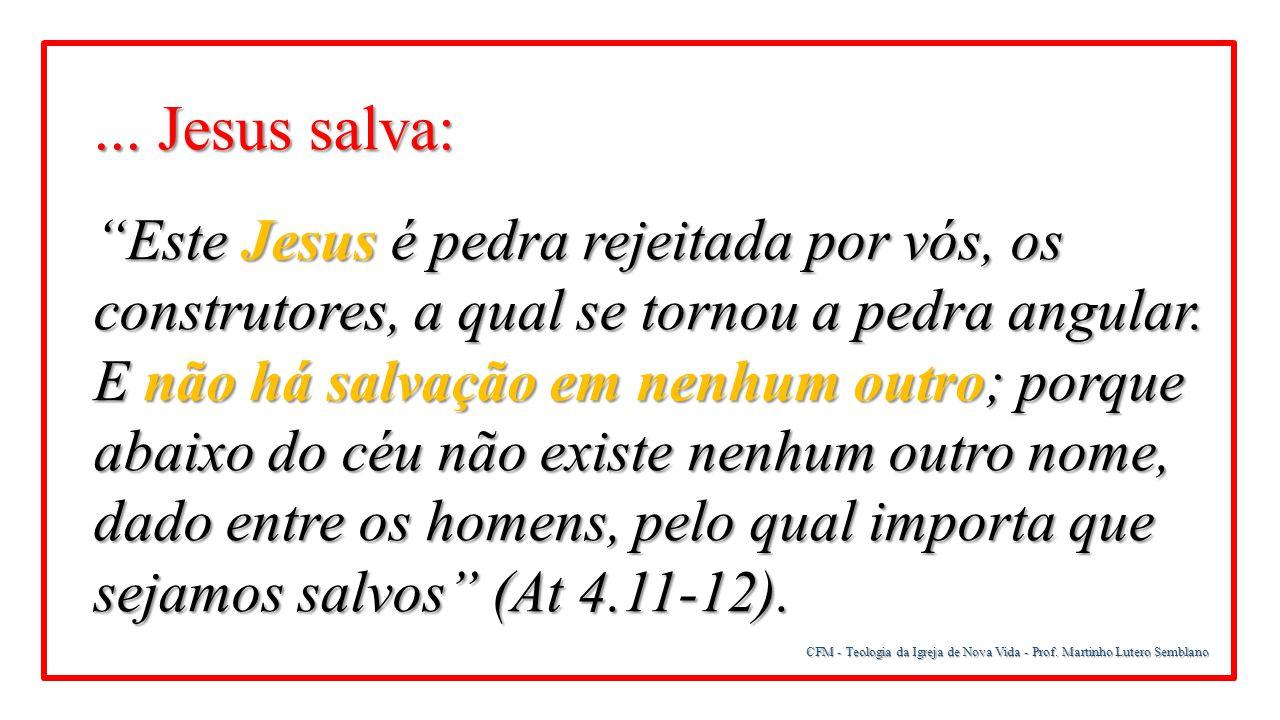 ... Jesus salva: