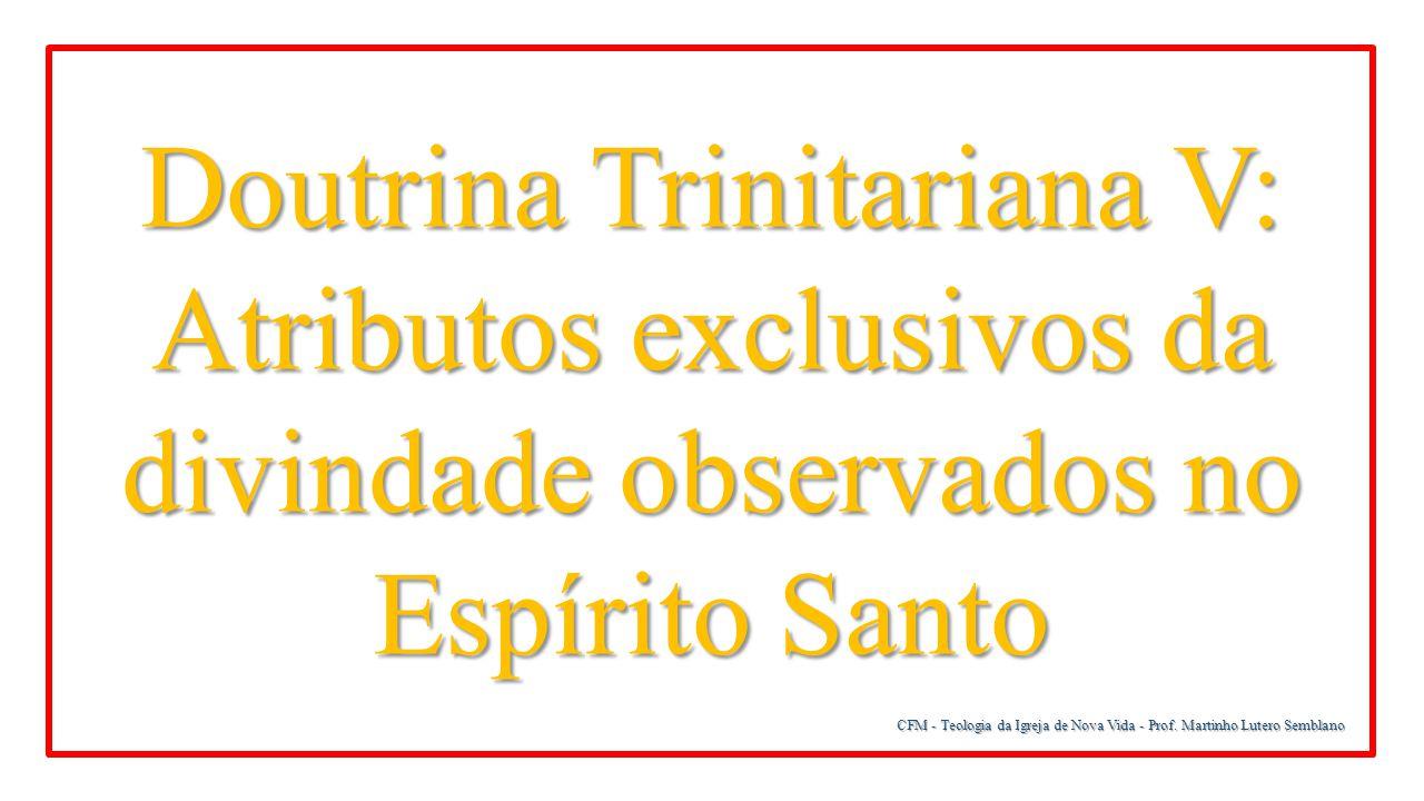Doutrina Trinitariana V: Atributos exclusivos da divindade observados no Espírito Santo