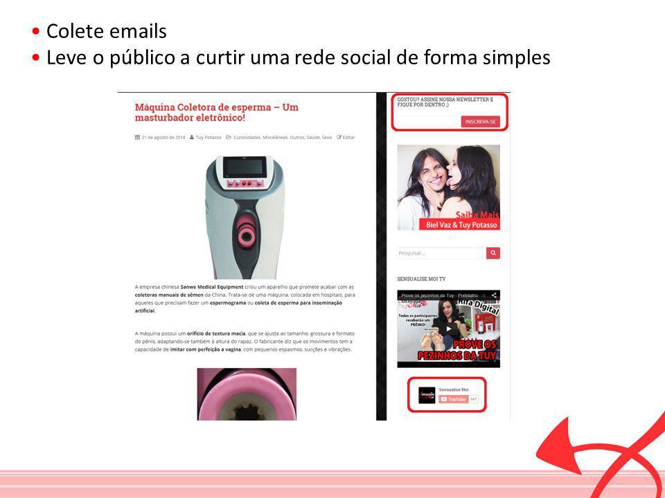 • Colete emails • Leve o público a curtir uma rede social de forma simples