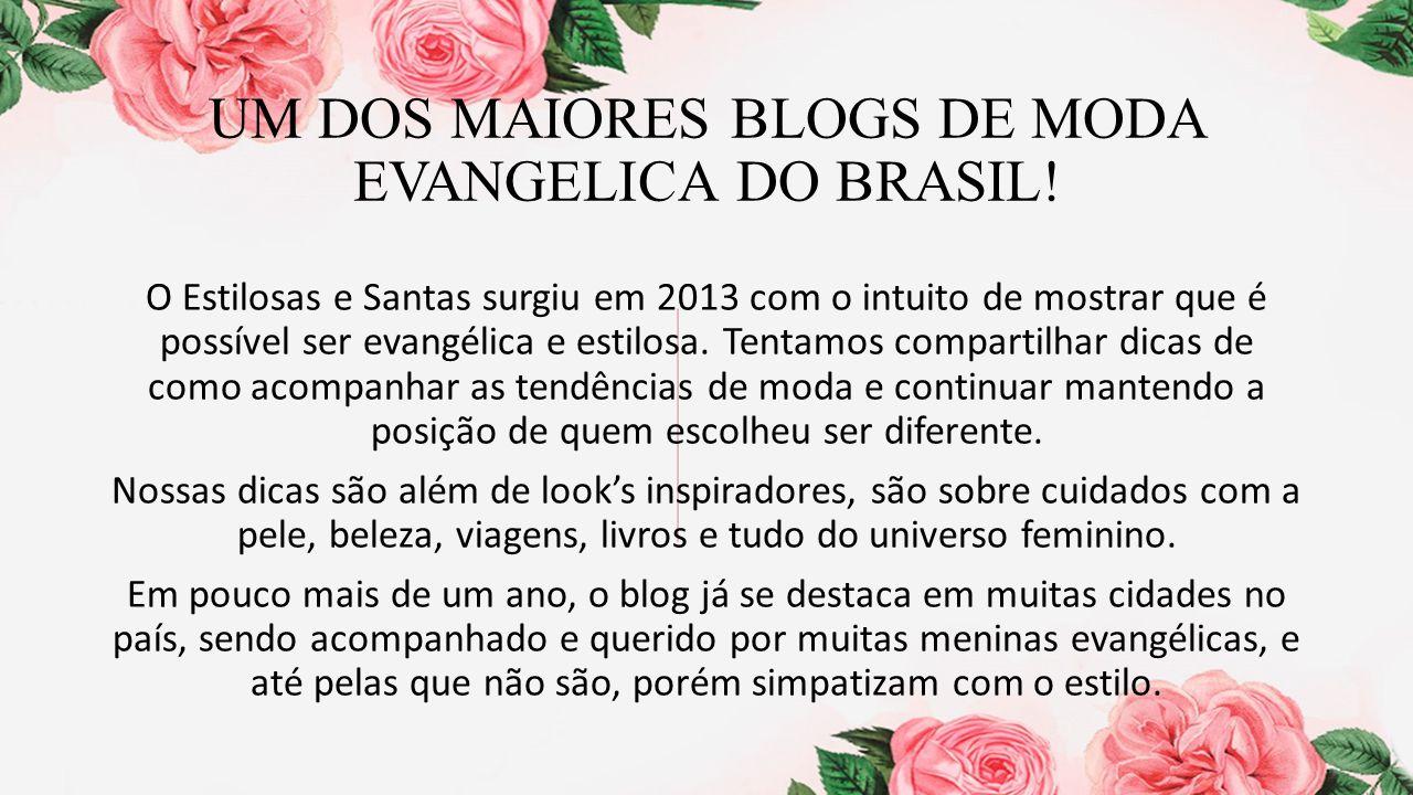 UM DOS MAIORES BLOGS DE MODA EVANGELICA DO BRASIL!