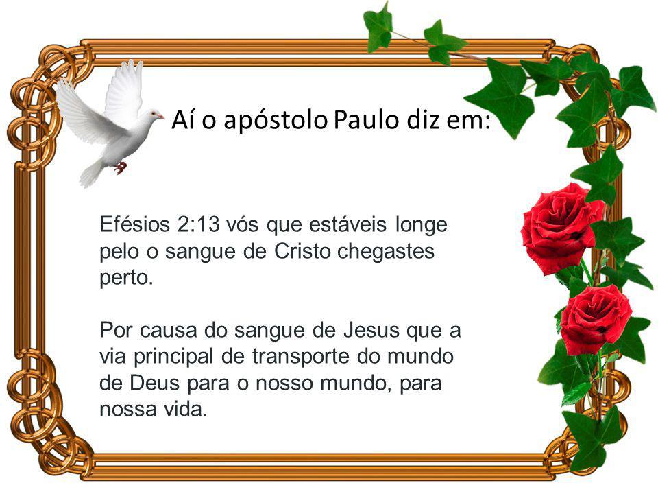 Aí o apóstolo Paulo diz em: