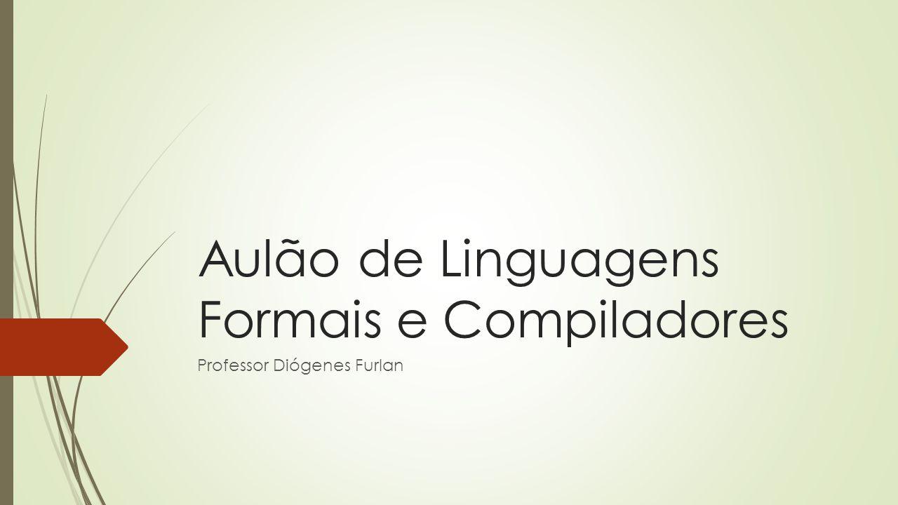 Aulão de Linguagens Formais e Compiladores