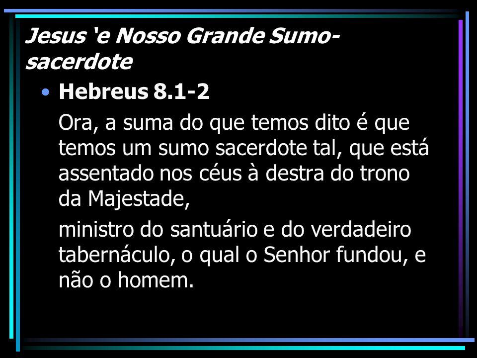 Jesus 'e Nosso Grande Sumo-sacerdote