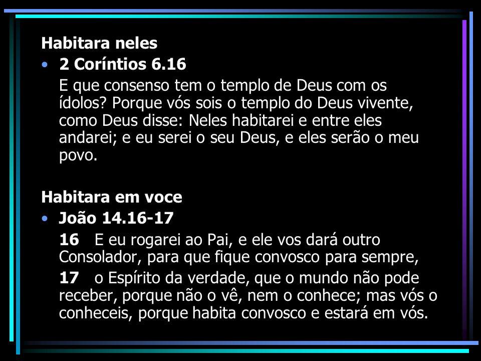Habitara neles 2 Coríntios 6.16