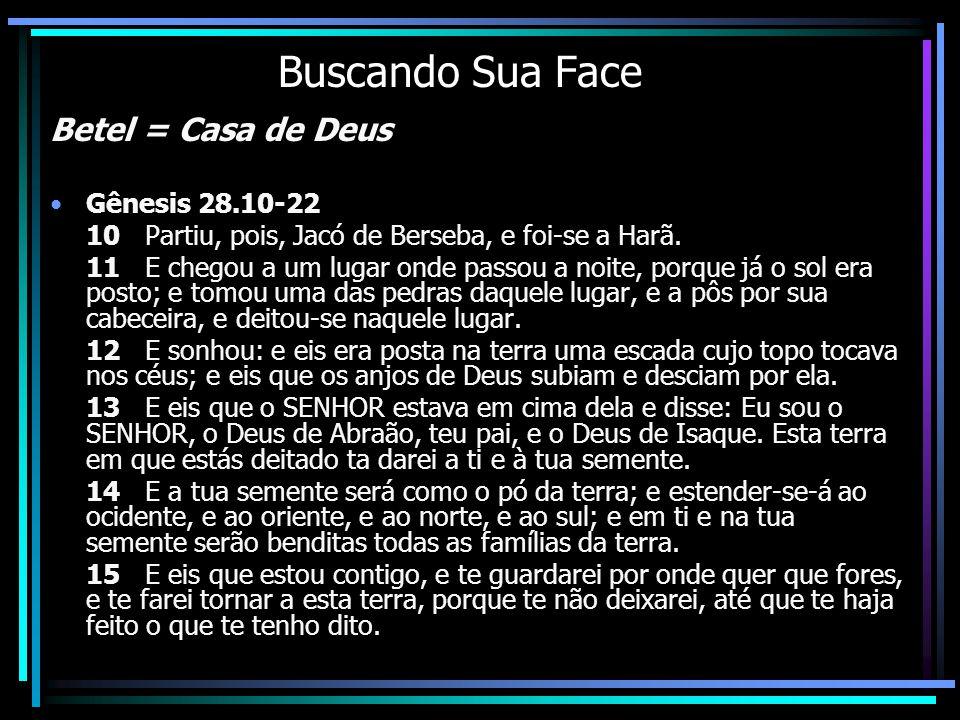 Buscando Sua Face Betel = Casa de Deus Gênesis 28.10-22