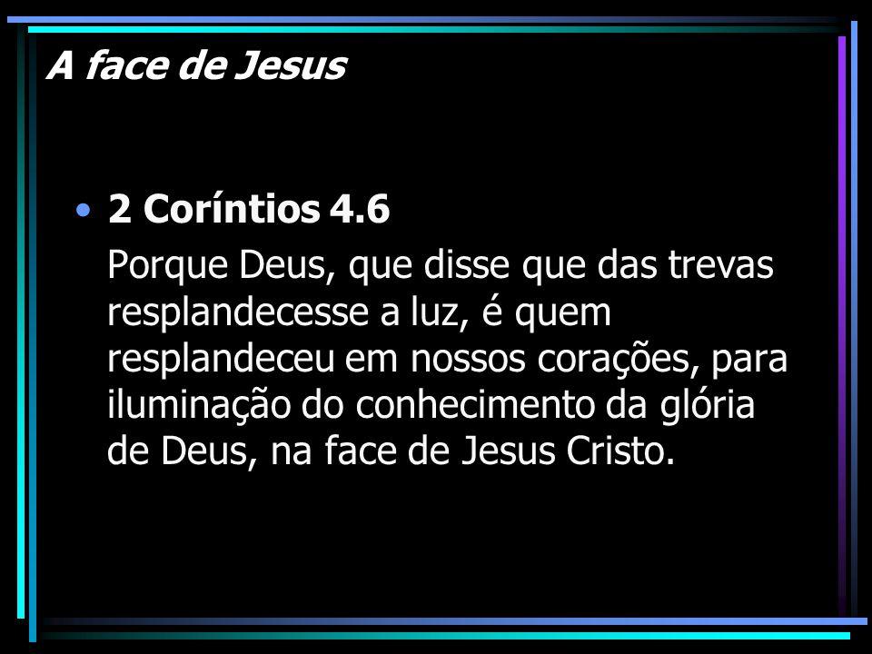 A face de Jesus 2 Coríntios 4.6
