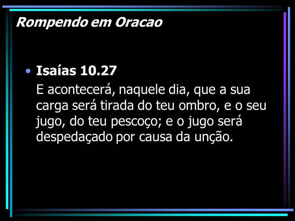 Rompendo em Oracao Isaías 10.27.