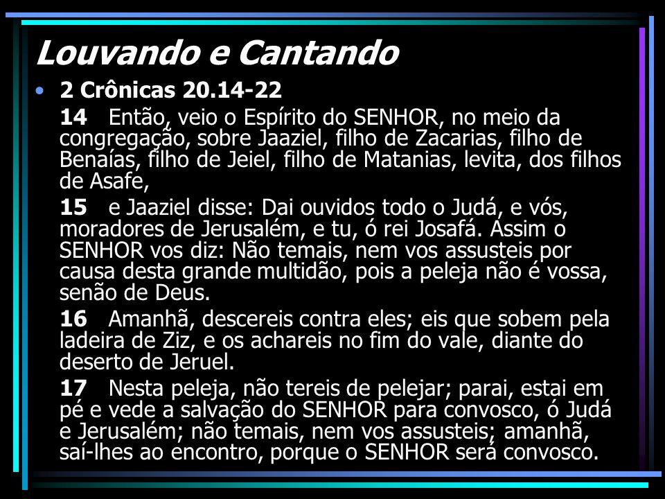 Louvando e Cantando 2 Crônicas 20.14-22