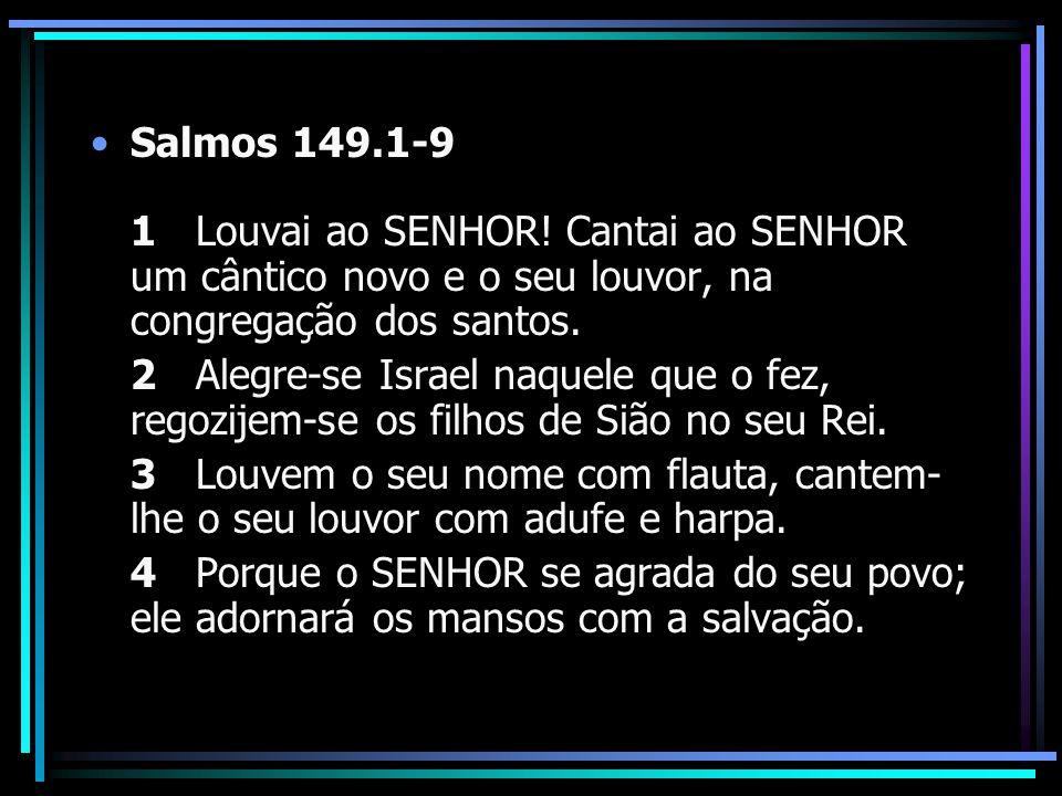Salmos 149. 1-9 1 Louvai ao SENHOR
