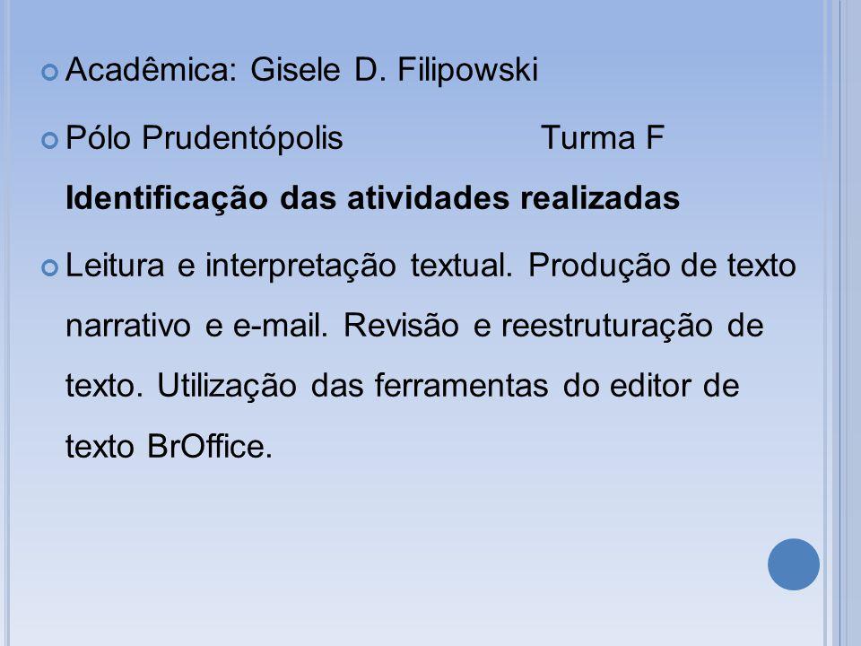 Acadêmica: Gisele D. Filipowski