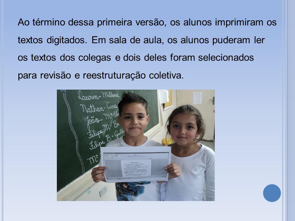 Ao término dessa primeira versão, os alunos imprimiram os textos digitados.